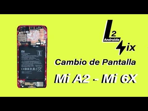 Cambiar Pantalla Xiaomi Mi A2 Lite 1