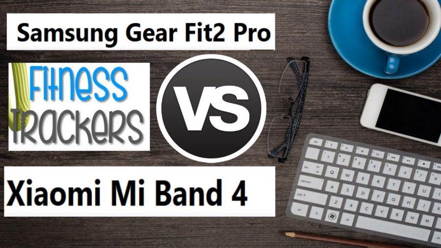 Xiaomi Mi Band 4 Vs Samsung Gear Fit 2 Pro 1